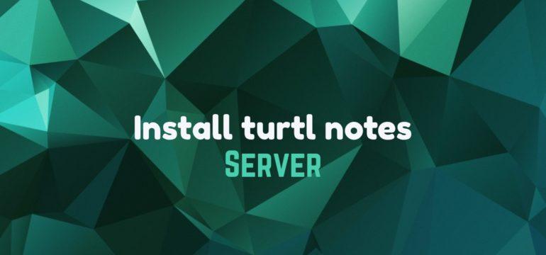 install turtl notes server