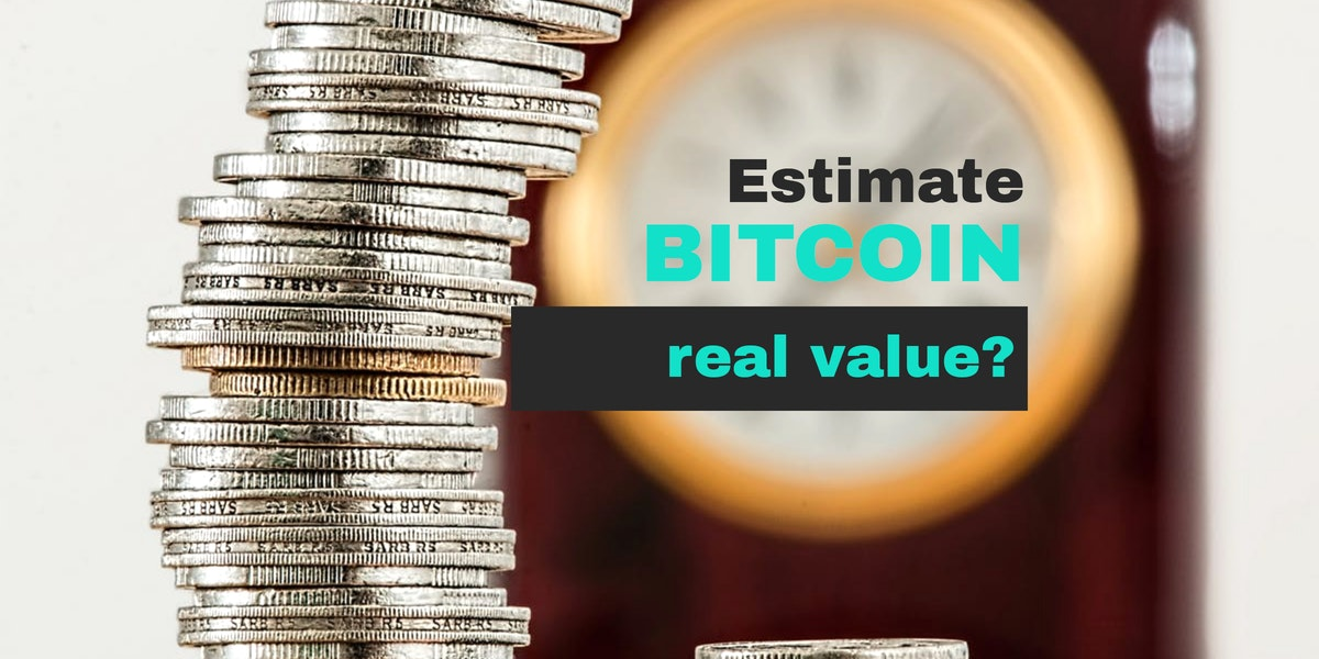 How can we estimate the value of bitcoin?