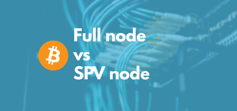 bitcoin full node spv node