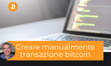 Come creare manualmente una transazione Bitcoin