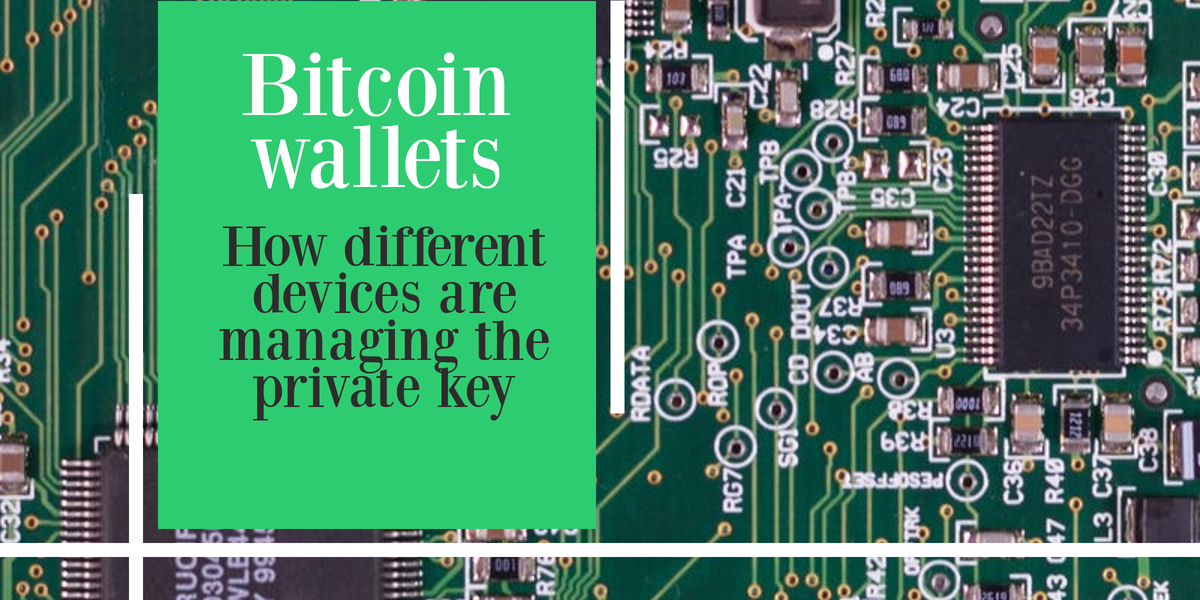 How different devices are managing the Bitcoin private key