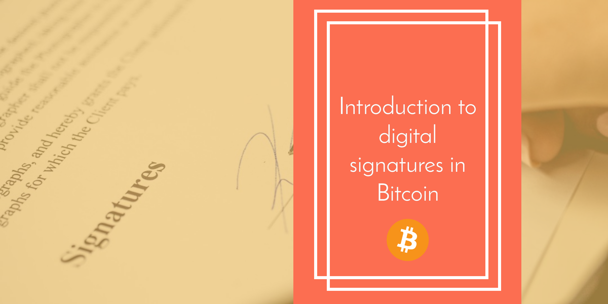 Introduction to digital signature in Bitcoin
