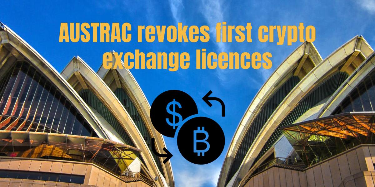 AUSTRAC revokes crypto exchange licences