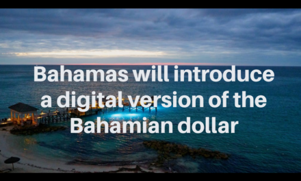 Bahamas Central Bank will introduce a digital version of the Bahamian dollar
