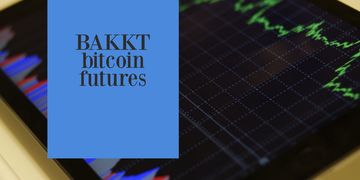 Bakkt Bitcoin Futures Sets around $50 Mln in One Day