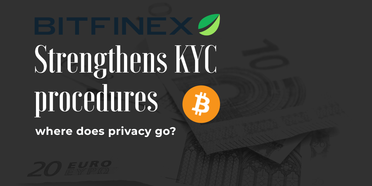 Bitfinex intensifies its KYC process; more and more infos asked
