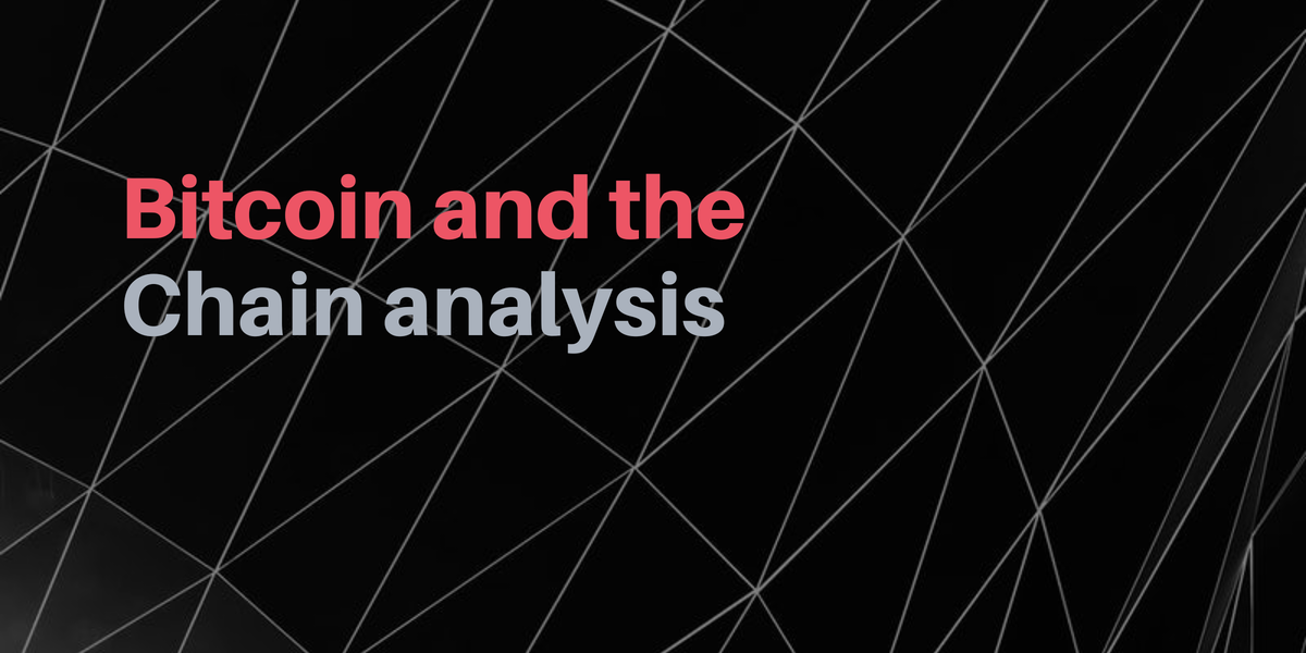 Bitcoin and the chain analysis