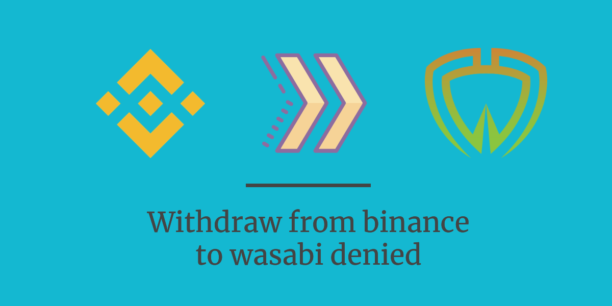 Binance denies withdrawal to wasabi