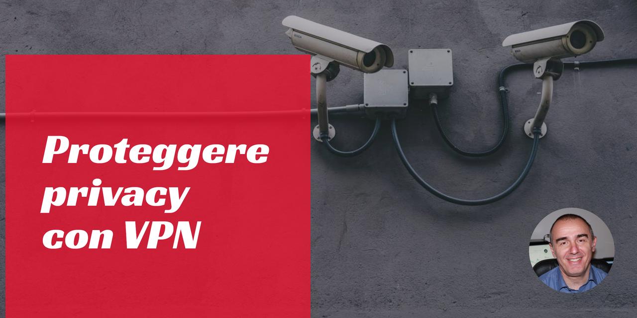 Come usare VPN per salvaguardare la privacy online