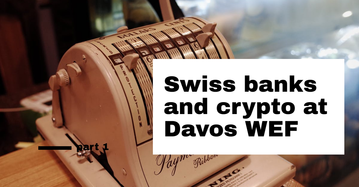 Davos WEF: Switzerland to be in first place for crypto and banking system