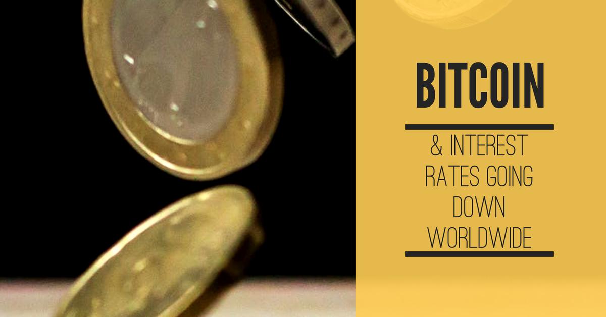 Interest rates worldwide going zero. Good for bitcoin