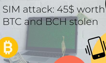 SIM attack: 45$ worth BTC and BCH stolen