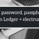 Bitcoin: orientarsi nelle password della configurazione ledger + electrum