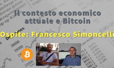 Bitcoin nel contesto economico attuale, ne parliamo con Francesco Simoncelli