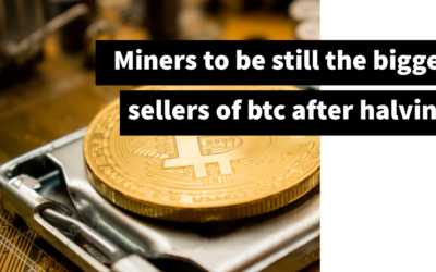 After bitcoin halving: will miners still be the biggest sellers?