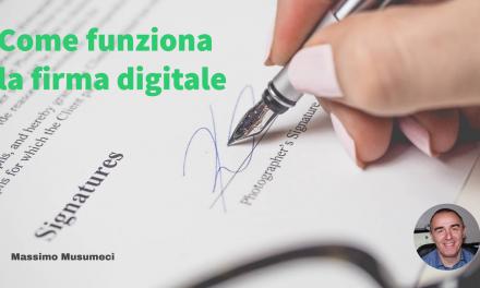 La firma digitale: la procedura di firma e di verifica spiegata in dettaglio