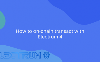 How to create and send an on-chain transaction with electrum 4