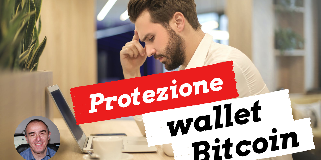 Bitcoin: precauzioni da seguire per la sicurezza del proprio wallet.