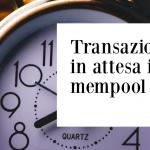 Bitcoin: transazioni in lunga attesa in mempool. è veramente un problema?