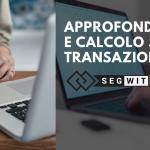Bitcoin: Approfondimento e calcolo pratico su transazione (segwit)